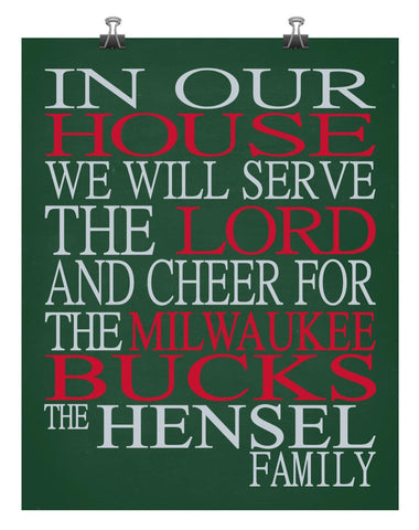In Our House We Will Serve The Lord And Cheer for The Milwaukee Bucks Personalized Christian Print - sports art - multiple sizes