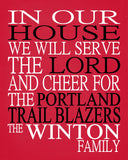 In Our House We Will Serve The Lord And Cheer for The Portland Trailblazers Personalized Family Name Christian Print