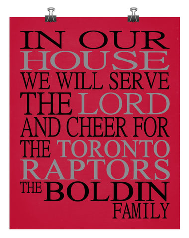 In Our House We Will Serve The Lord And Cheer for The Toronto Raptors Personalized Christian Print - sports art - multiple sizes