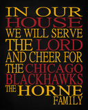 In Our House We Will Serve The Lord And Cheer for The Chicago Blackhawks Personalized Family Name Christian Print