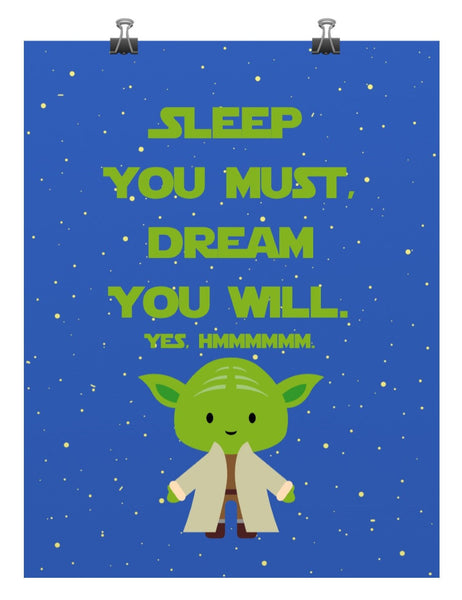 Star Wars inspired nursery print - Sleep You Must Dream You Will - Yoda - gallery wall art -Multiple Sizes