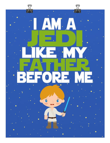 Star Wars inspired nursery decor art print - I Am A Jedi Like My Father Before Me - Luke Skywalker - Multiple Sizes