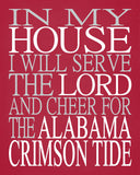 In My House I Will Serve The Lord And Cheer for The Alabama Crimson Tide Christian Print - sports art - multiple sizes