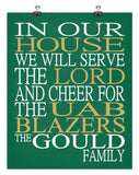 In Our House We Will Serve The Lord And Cheer for The UAB Blazers personalized print - Christian gift sports art - multiple sizes