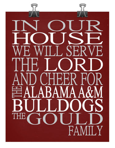In Our House We Will Serve The Lord And Cheer for The Alabama A&M Bulldogs Personalized Family Name Christian Print