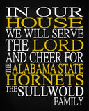 In Our House We Will Serve The Lord And Cheer for The Alabama State Hornets Personalized Family Name Christian Print