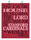 In Our House We Will Serve The Lord And Cheer for The Stanford Cardinals Personalized Family Name Christian Print