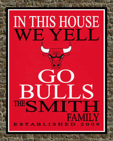 In This House We Yell Go Bulls Personalized Family Name Print - Perfect Gift, basketball sports art - multiple sizes