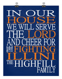 In Our House We Will Serve The Lord And Cheer for The Fighting Illini Personalized Christian Print - sports art - multiple sizes