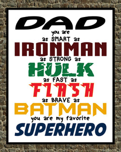 Dad You Are My Favorite Superhero print- Great gift for Father's Day - Multiple Sizes
