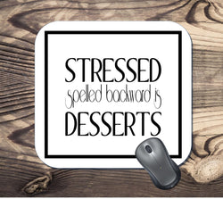 Stressed spelled backwards is Desserts - Funny - Mouse Pad
