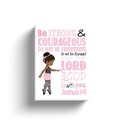 African American Ballerina Christian Canvas Nursery Decor - Be Strong and Courageous for the Lord is with You Joshua 1:9
