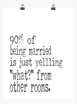 Funny Print Minimalist Art - 90 percent of being married is just yelling what from other rooms
