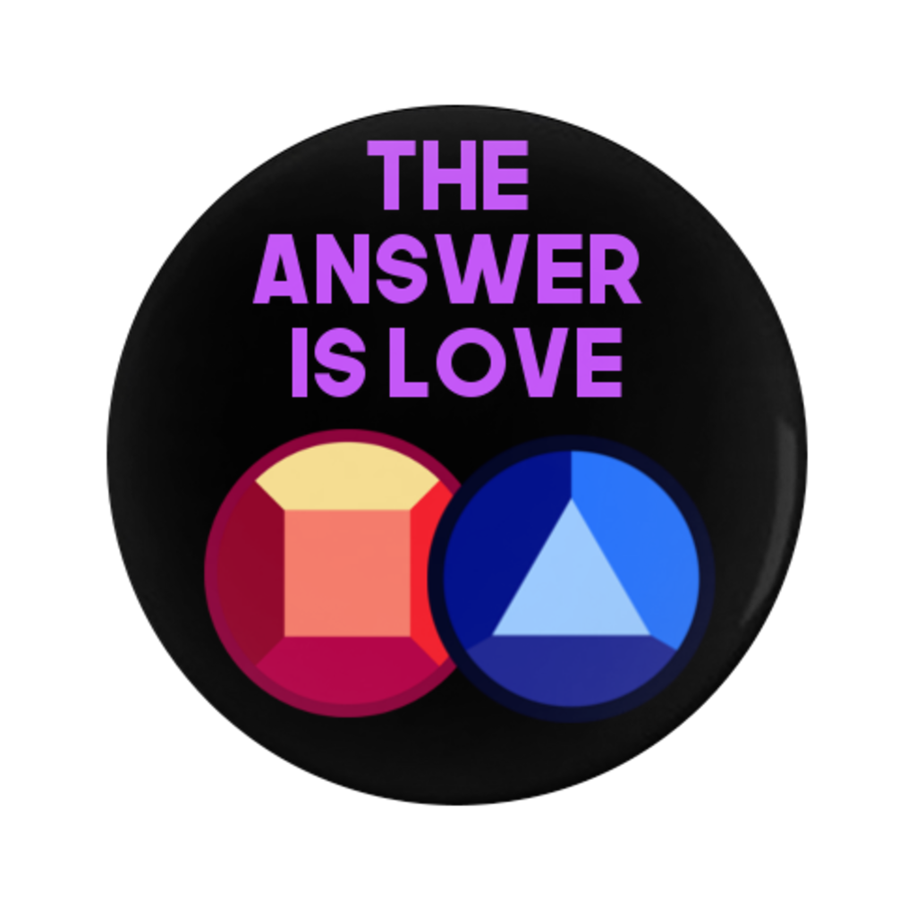 The ANSWER is Love Pin-Back Button - 1.25 in