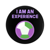 I am an Experience (Genderqueer) Pin-Back Button - 1.25 in