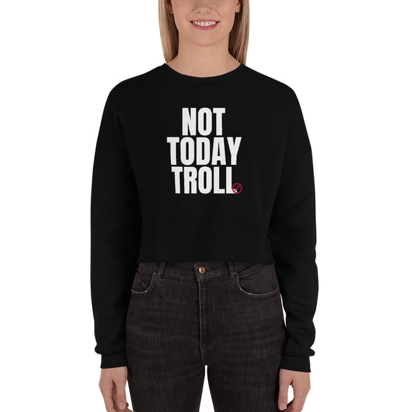 Not Today Troll Crop Sweatshirt