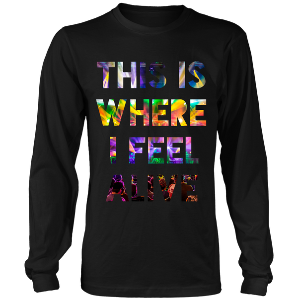 This Is Where I Feel Alive Long Sleeve Shirt