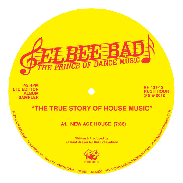 Elbee Bad ‎– The True Story Of House Music (Limited Sampler)