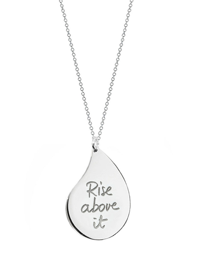 """Rise above it"" - Large Raindrop - Le Motto"