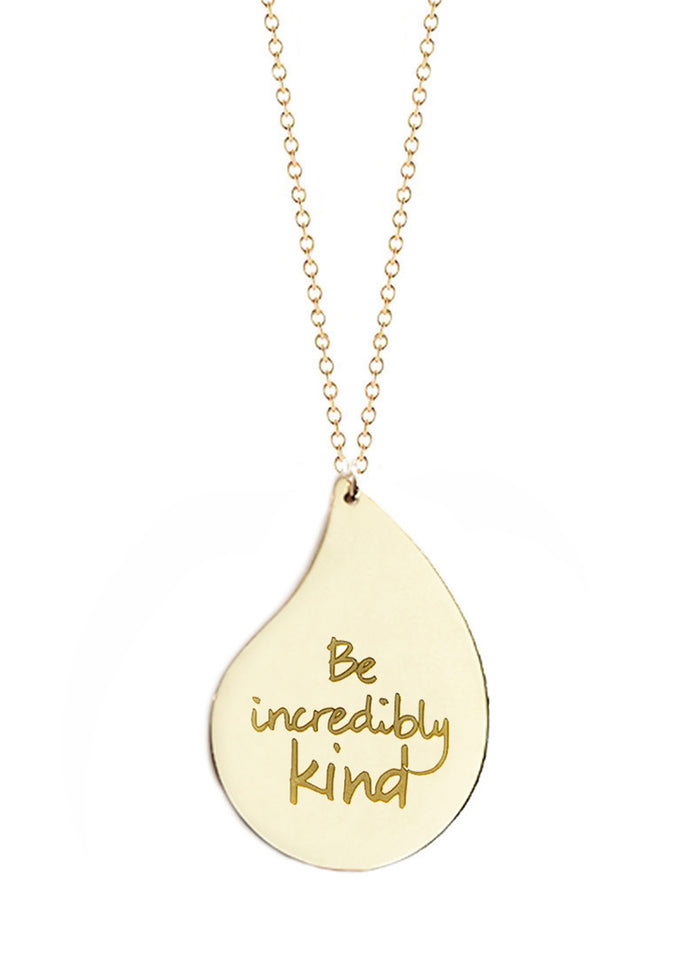 """Be incredibly kind"" - Large Raindrop"