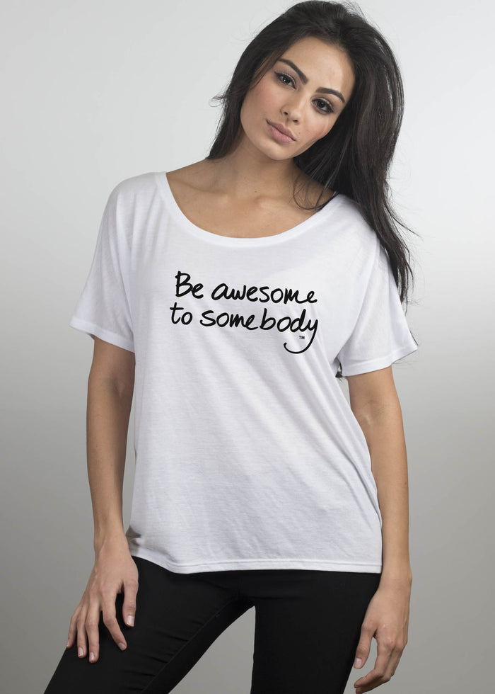 Be awesome to somebody  - Le Motto shirt