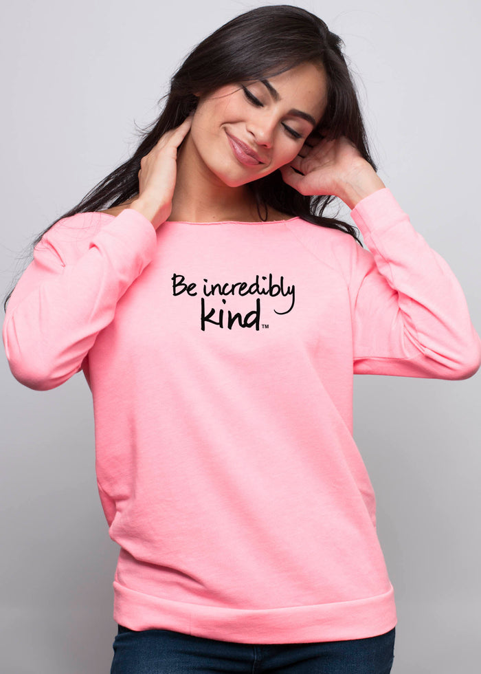 """Be incredibly kind"""
