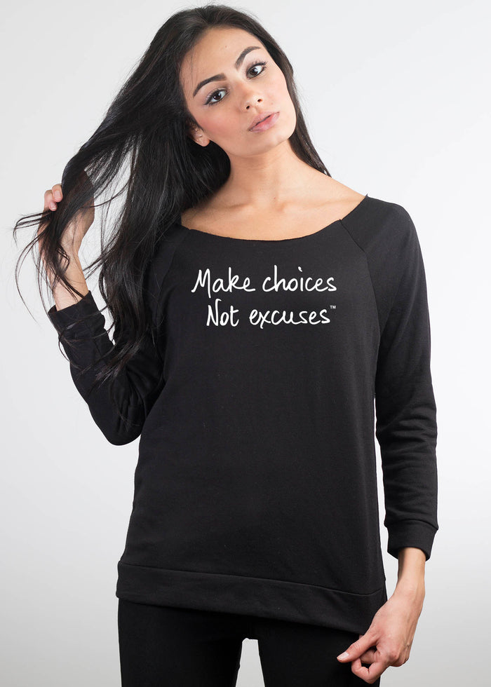 """Make choices. Not excuses"""