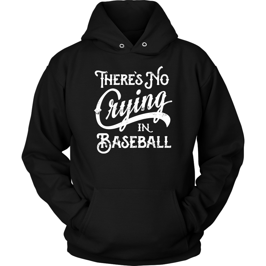There's No Crying In Baseball - Hoodie