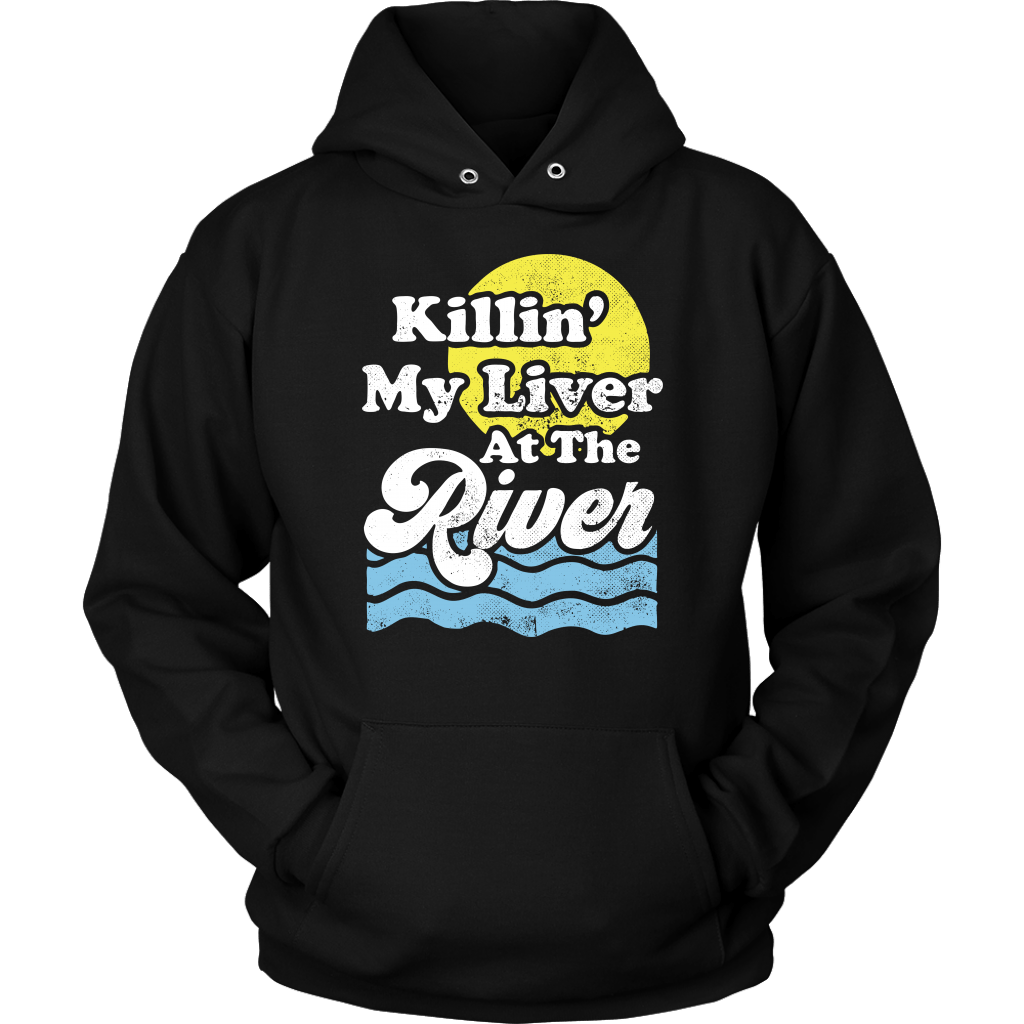 Killin' My Liver At The River - Hoodie