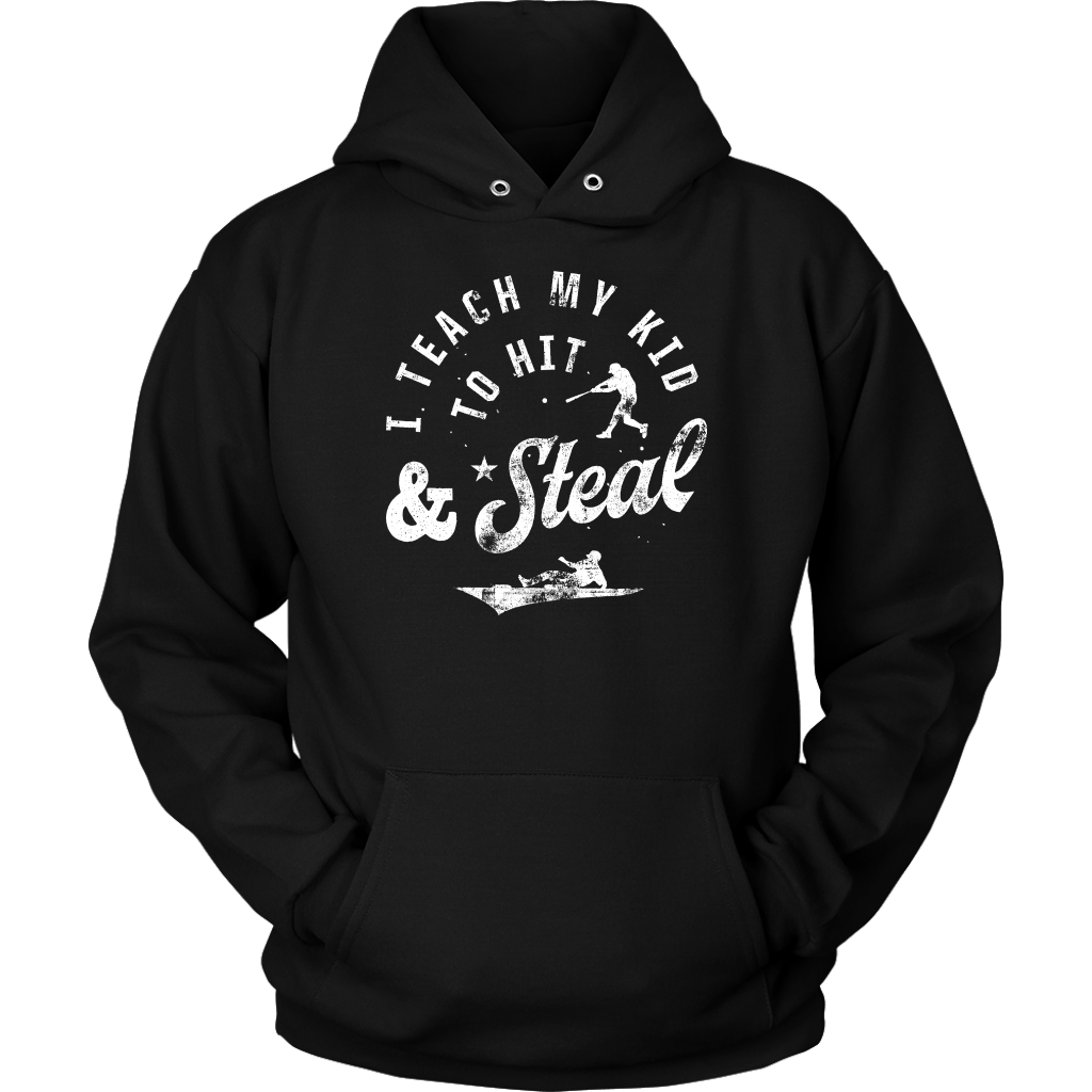 I Teach My Kid to Hit & Steal Hoodie