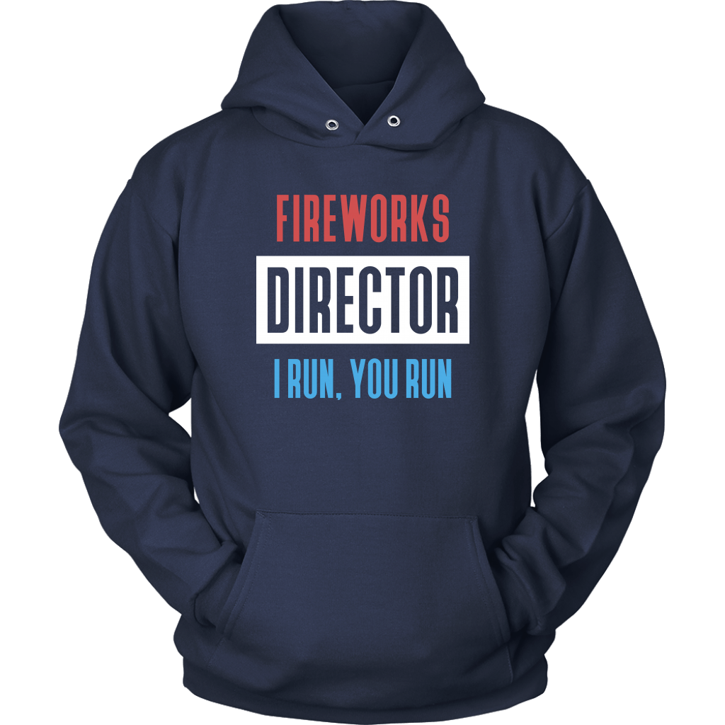 Fireworks Director I Run You Run - Hoodie