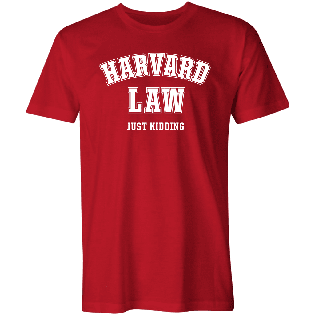Harvard Law - Just Kidding