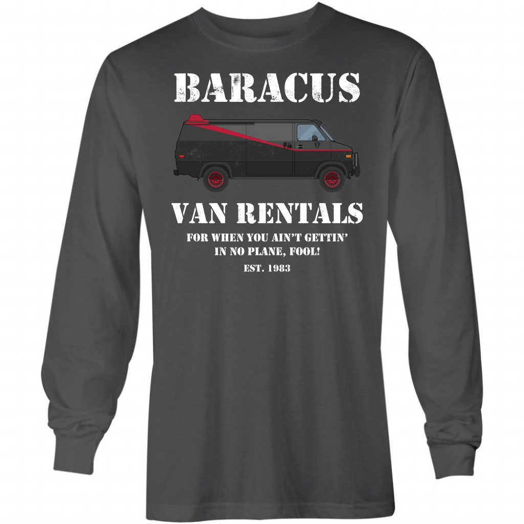Baracus Van Rentals- Long Sleeve T-Shirt
