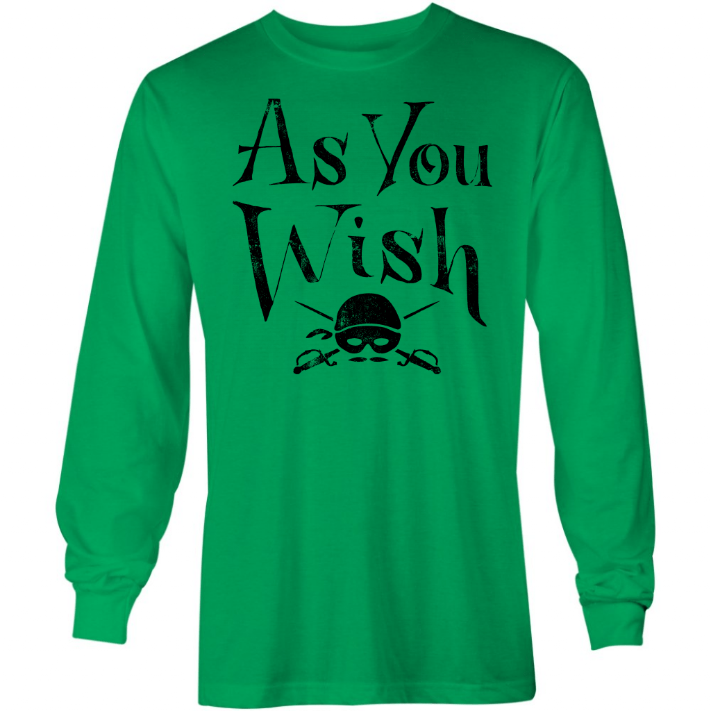 Dread Pirate Roberts - As You Wish - Long Sleeve T-Shirt