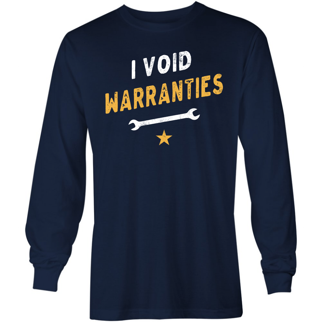 I Void Warranties - Long Sleeve T-Shirt