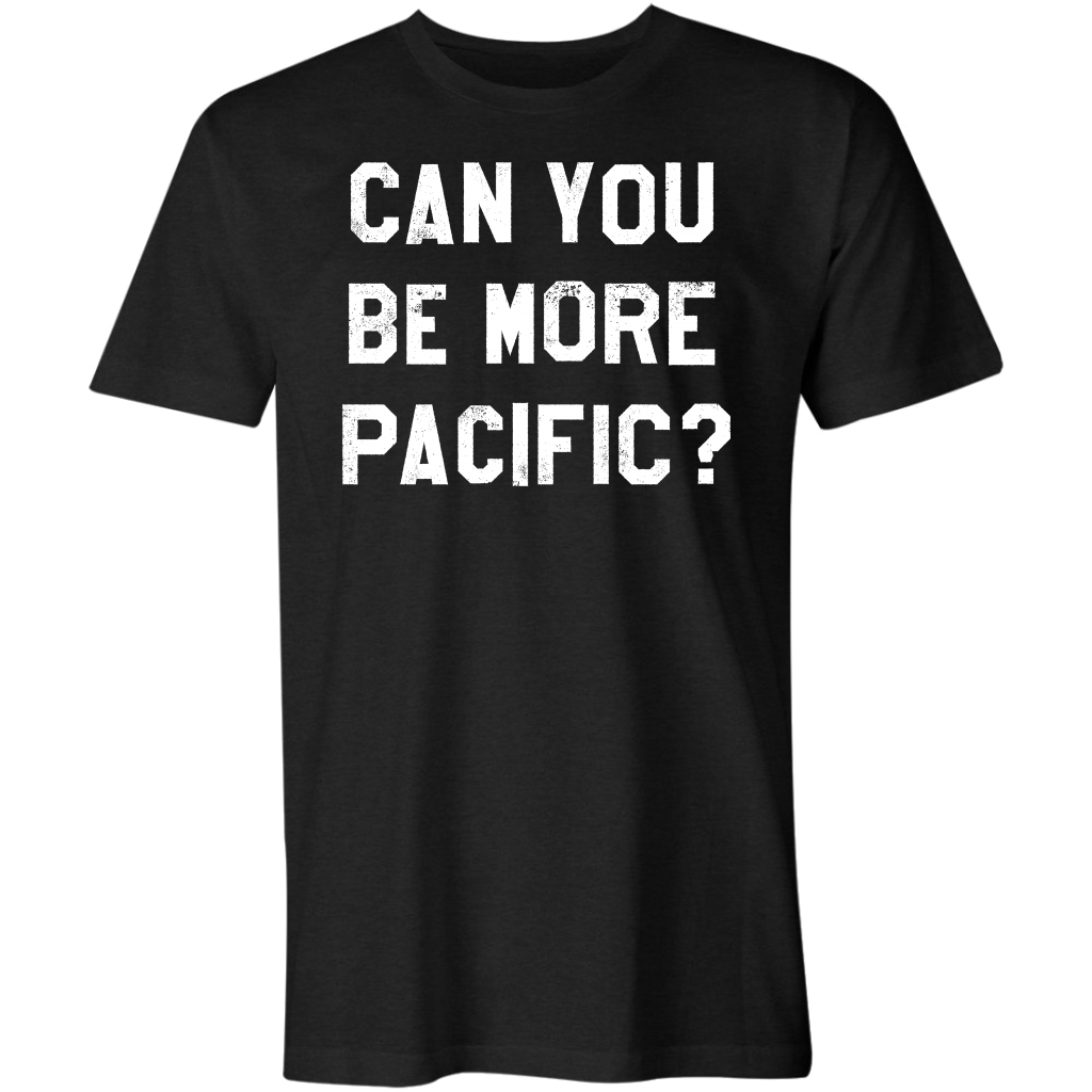 Can You Be More Pacific?