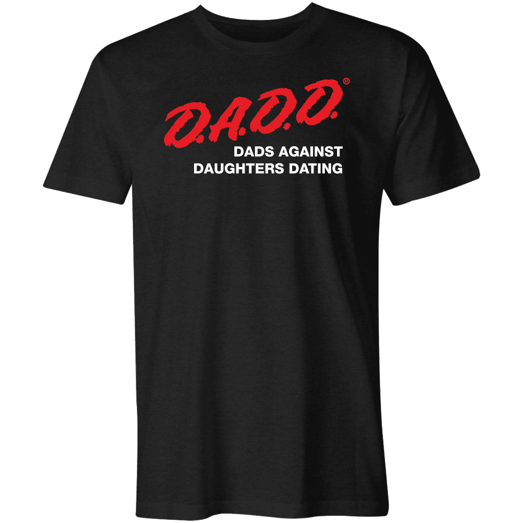 D.A.D.D. Dads Against Daughters Dating