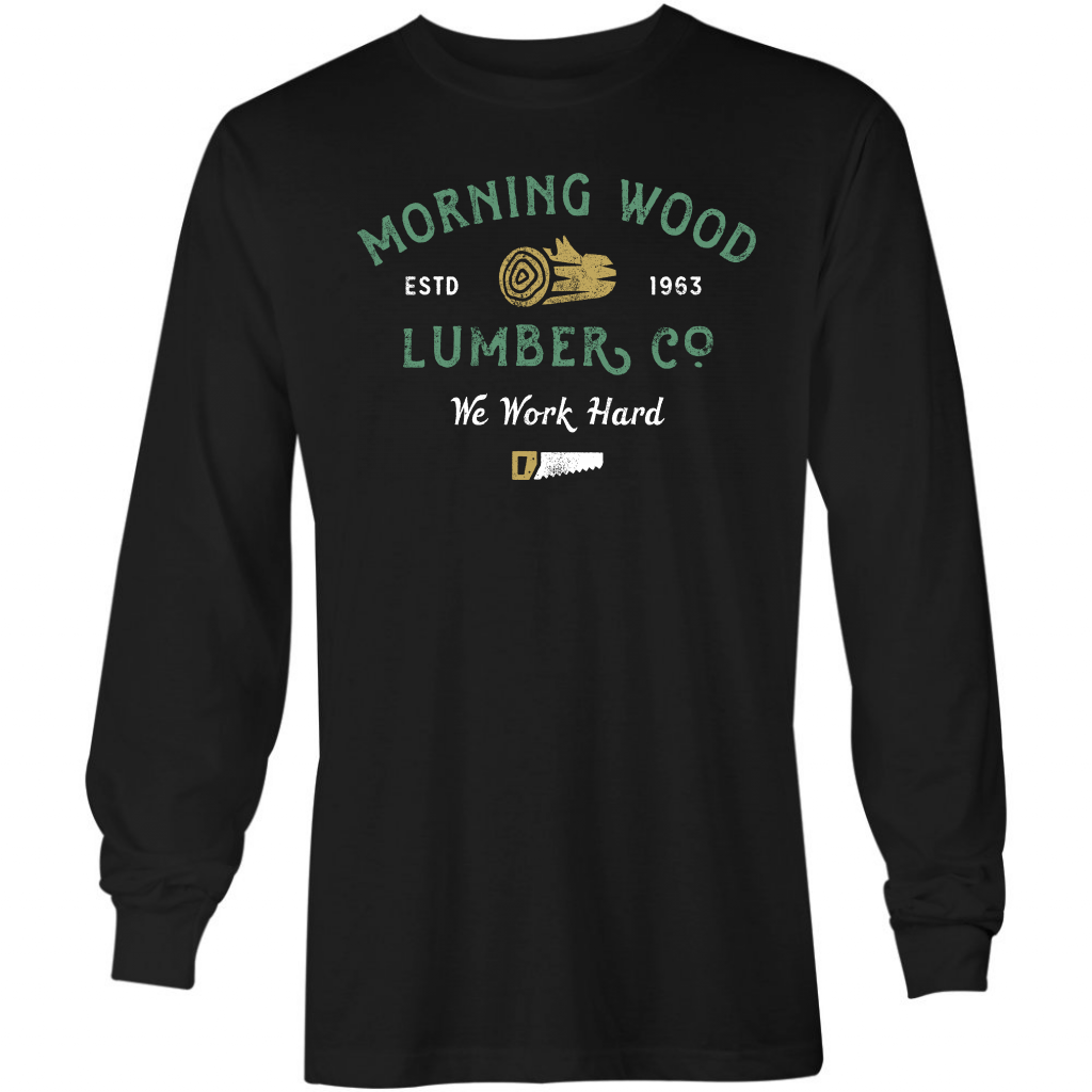 Morning Wood Lumber Company - Long Sleeve T-Shirt