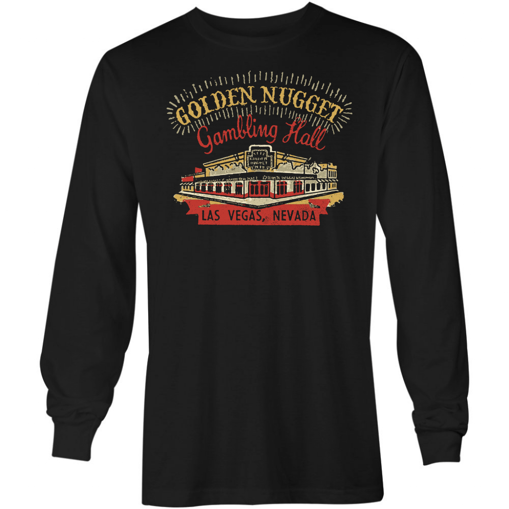 Golden Nugget Gambling Hall - Vintage Las Vegas - Long Sleeve T-Shirt