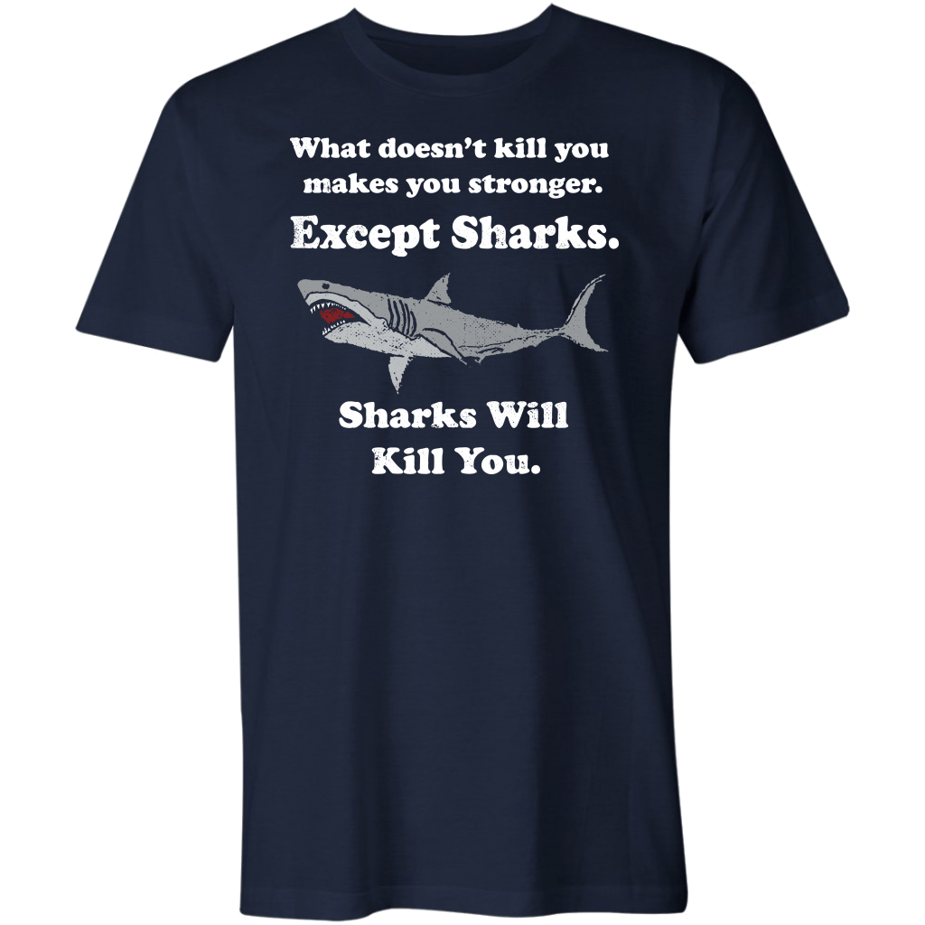 Sharks Will Kill You Whatever Doesnt Kill You Stronger,Unisex Hoodie