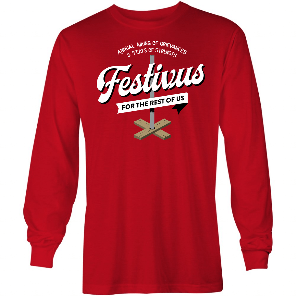 Festivus for the Rest of Us - Long Sleeve T-Shirt