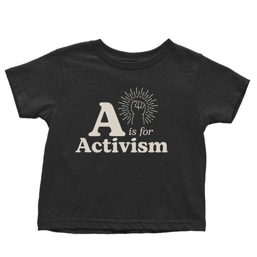 A is for Activism Toddler Tee