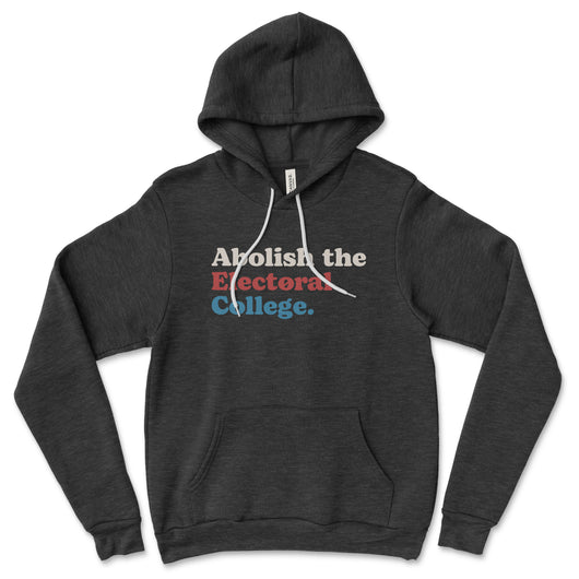 Abolish the Electoral College Hoodie
