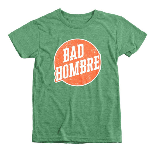 Bad Hombre Shirt // Youth Tee