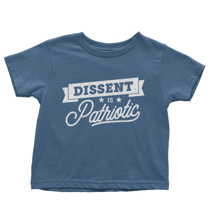 Dissent is Patriotic Shirt // Organic Toddler Tee