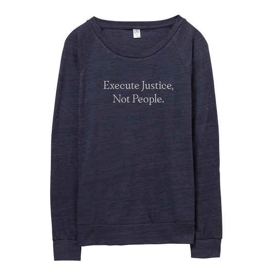Execute Justice Not People Pullover // Women's