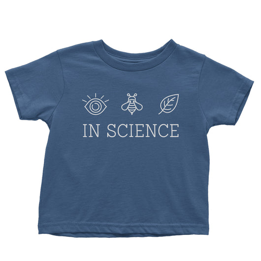 I Believe In Science Toddler Tee