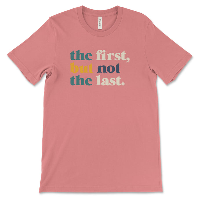 The First But Not The Last T-Shirt // Youth Tee