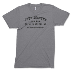 Four Seasons Total Landscaping T-Shirt // Unisex