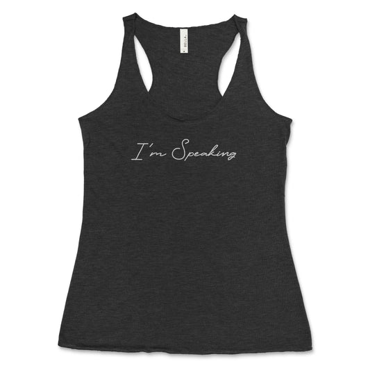 I'm Speaking Tank Top // Women's